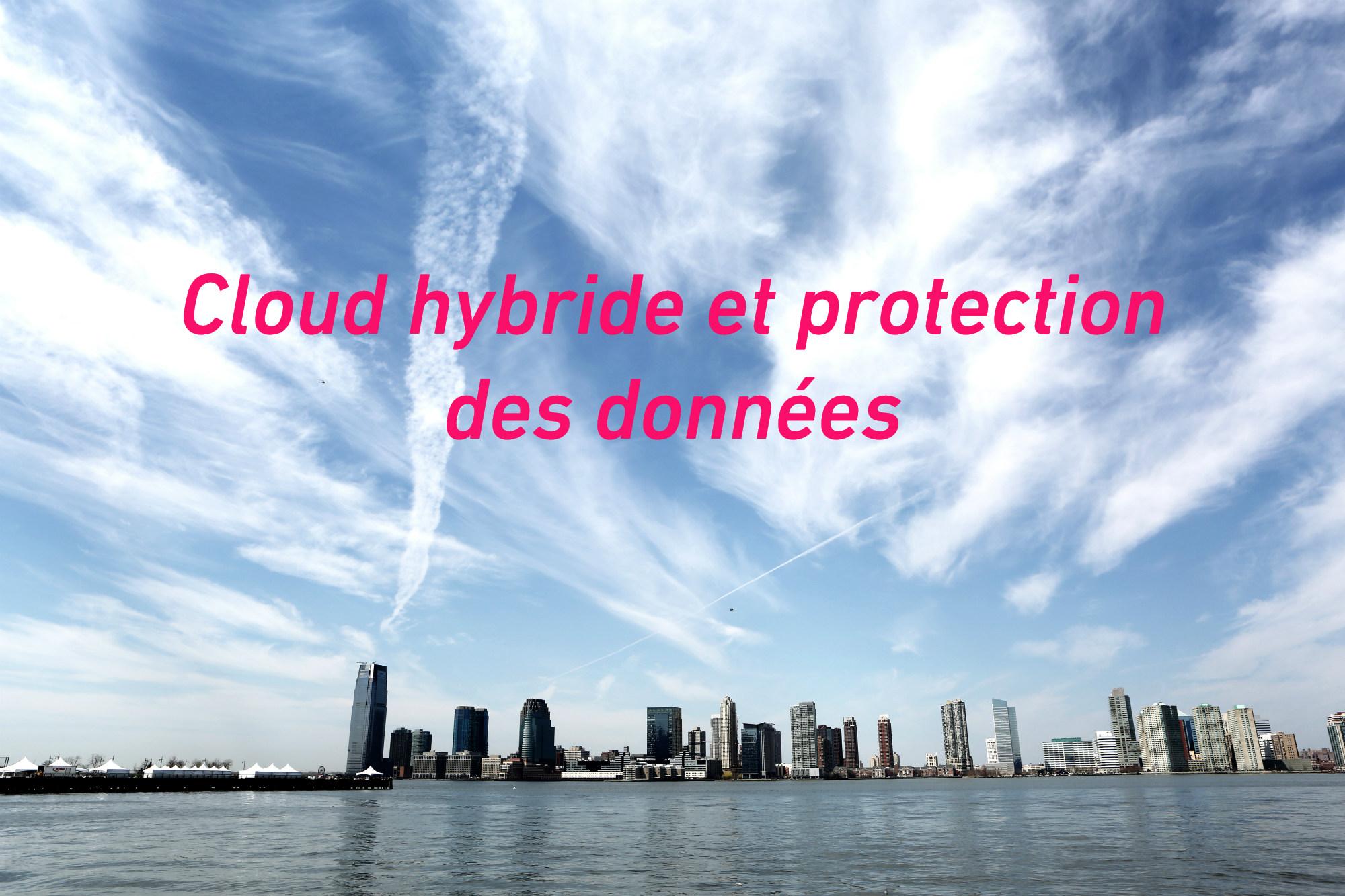 Cloud hybride et protection des données