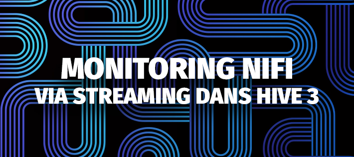 Monitoring Nifi via streaming de bulletin dans Hive 3