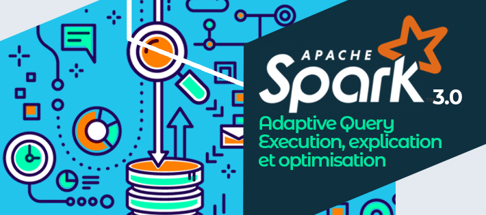 Spark 3 : Adaptive Query Execution, explication et optimisation